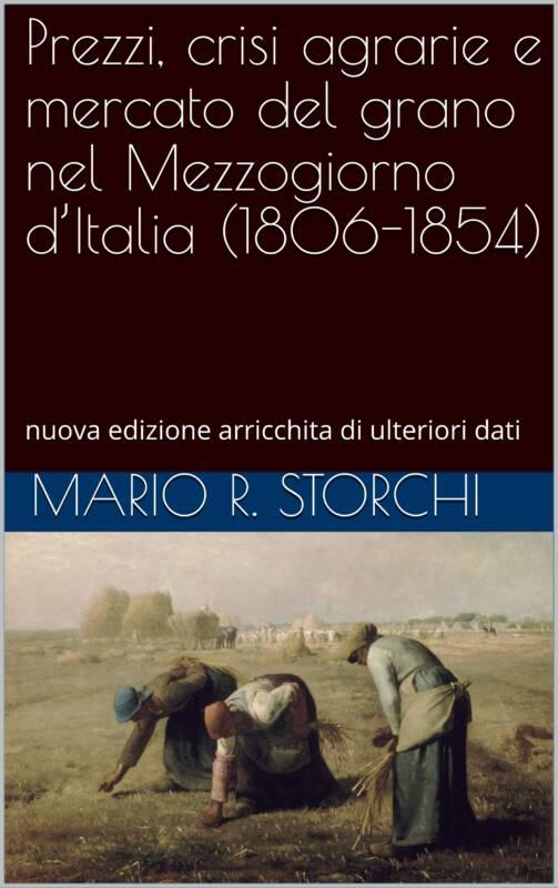 Prezzi, crisi agrarie e mercato del grano nel Mezzogiorno d'Italia (1806-1854)